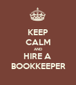 KEEP CALM AND HIRE A  BOOKKEEPER - Personalised Poster large
