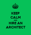 KEEP CALM AND HIRE AN ARCHITECT - Personalised Poster large