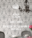 KEEP CALM AND HIRE CAYITA'S CLEANING SERVICE - Personalised Poster large