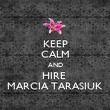 KEEP CALM AND HIRE  MARCIA TARASIUK - Personalised Poster large