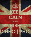 KEEP CALM AND HIRE  TREVOR GODINHO | PHOTOGRAPHER - Personalised Poster large