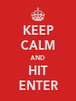 KEEP CALM AND HIT ENTER - Personalised Poster large