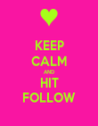 KEEP CALM AND HIT FOLLOW - Personalised Poster large