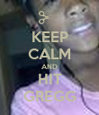 KEEP CALM AND HIT GREGG - Personalised Poster large