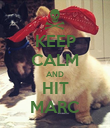 KEEP CALM AND HIT MARC - Personalised Poster large