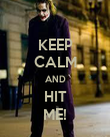 KEEP CALM AND HIT ME! - Personalised Poster large