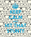 KEEP CALM AND HIT THAT STUNT!! - Personalised Poster large