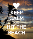 KEEP CALM AND HIT THE BEACH - Personalised Poster large