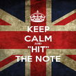 """KEEP CALM AND """"HIT"""" THE NOTE - Personalised Poster large"""