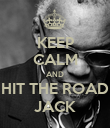 KEEP CALM AND HIT THE ROAD JACK - Personalised Poster large