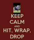 KEEP CALM AND HIT, WRAP, DROP - Personalised Poster large