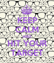 KEEP CALM AND HIT YOUR TARGET - Personalised Poster large