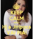 KEEP CALM AND Hj a Jiripoca VAI PIÁ! - Personalised Poster large