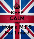 KEEP CALM AND Hoje a M.F.S Faz 1 mês! - Personalised Poster large
