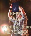 KEEP CALM AND hoje completa 3 anos de METEORO - Personalised Poster large