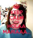 KEEP CALM AND HOLAA MARIAAA... - Personalised Poster large