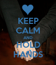 KEEP CALM AND HOLD HANDS - Personalised Poster large