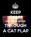 KEEP CALM AND HOLD HANDS THROUGH A CAT FLAP - Personalised Poster large