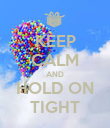 KEEP CALM AND HOLD ON TIGHT - Personalised Poster large