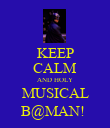 KEEP CALM AND HOLY MUSICAL B@MAN!  - Personalised Poster large