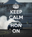 KEEP CALM AND HON ON - Personalised Poster large