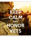 KEEP CALM AND HONOR VETS - Personalised Poster large