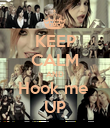 KEEP CALM AND Hook me  UP - Personalised Poster large