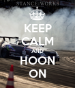 KEEP CALM AND HOON ON - Personalised Poster large