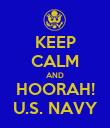 KEEP CALM AND HOORAH! U.S. NAVY - Personalised Poster large