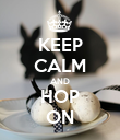 KEEP CALM AND HOP ON - Personalised Poster large