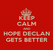 KEEP CALM AND HOPE DECLAN GETS BETTER - Personalised Poster large