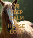 KEEP CALM AND HORSE LOVE - Personalised Poster large