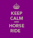 KEEP CALM AND HORSE RIDE ♥ - Personalised Poster large