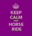 KEEP CALM AND HORSE  RIDE - Personalised Poster large