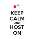 KEEP CALM AND HOST ON - Personalised Poster large