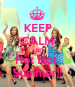 KEEP CALM AND Hot Hot  Summer!! - Personalised Poster large