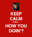 KEEP CALM AND... HOW YOU DOIN'? - Personalised Poster large