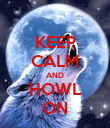 KEEP CALM AND HOWL ON - Personalised Poster large