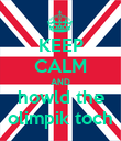 KEEP CALM AND howld the olimpik toch - Personalised Poster large