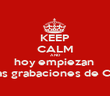 KEEP CALM AND hoy empiezan  las grabaciones de CF - Personalised Poster large