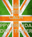 KEEP CALM AND HPPY BIRTHDAY DIRECTIONER - Personalised Poster large