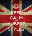 KEEP CALM AND HUBERT STYLES - Personalised Poster large