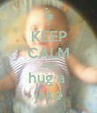 KEEP CALM AND hug a  jake - Personalised Poster small