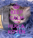 KEEP CALM AND HUG A KITTEN - Personalised Poster large