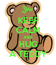 KEEP CALM AND HUG A TEDDY - Personalised Poster large