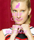 KEEP CALM AND HUG BRITTANY  - Personalised Poster large