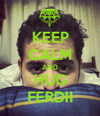 KEEP CALM AND HUG FERDII - Personalised Poster large