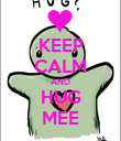 KEEP CALM AND HUG MEE - Personalised Poster large