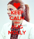 KEEP CALM AND HUG MOLLY - Personalised Poster large