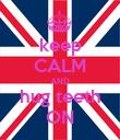 keep CALM AND hug teeth ON - Personalised Poster large